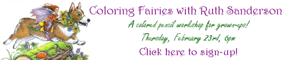 IMG=fairy riding a corgi. Text=Coloring Fairies with Ruth Sanderson - Thursday, February 23rd, 6PM. Click to sign up.