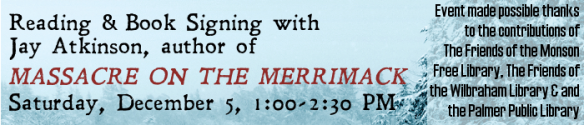 Author Event!  Jay Atkinson, author of Massacre on the Merrimack, Saturday December 5, 1 PM